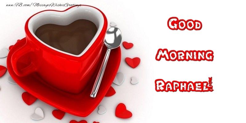 Greetings Cards for Good morning - Good Morning Raphael