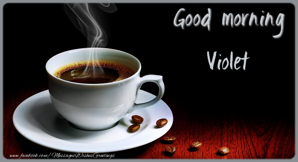 Greetings Cards for Good morning - Good morning Violet