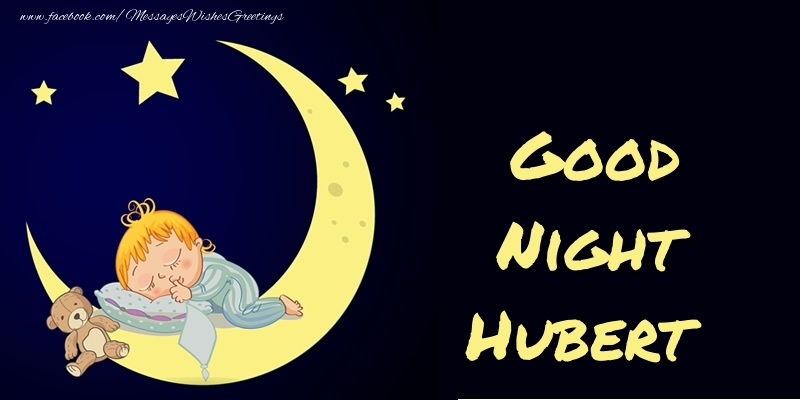 Greetings Cards for Good night - Good Night Hubert
