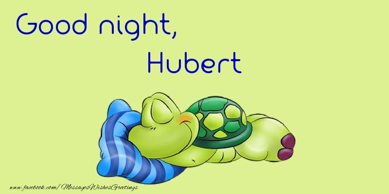 Greetings Cards for Good night - Good night, Hubert