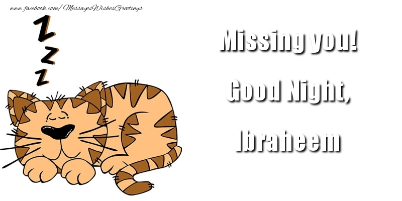 Greetings Cards for Good night - Missing you! Good Night, Ibraheem