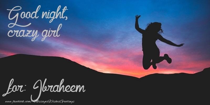 Greetings Cards for Good night - Good night, crazy girl Ibraheem