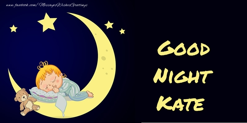 Good night kate greetings cards for good night for kate greetings cards for good night good night kate m4hsunfo