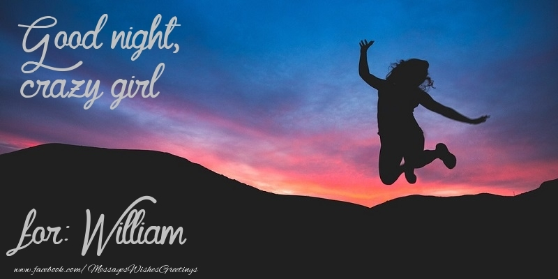 Greetings Cards for Good night - Good night, crazy girl William