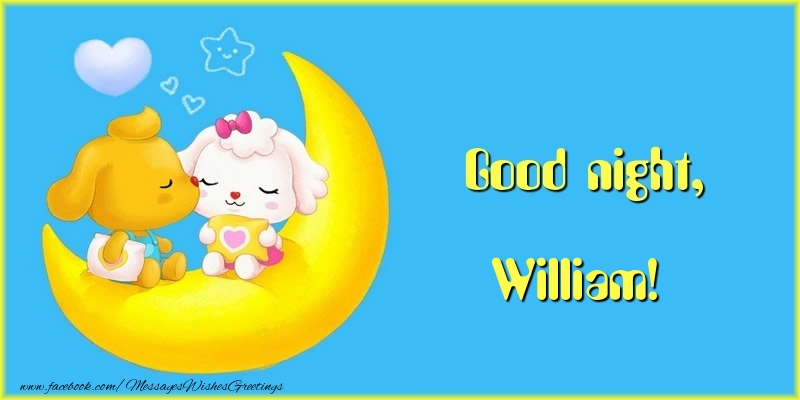 Greetings Cards for Good night - Good night, William