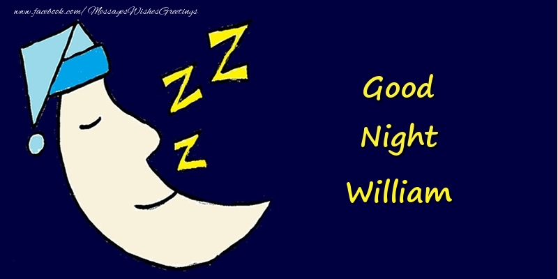 Greetings Cards for Good night - Good Night William