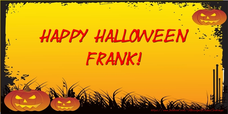Greetings Cards for Halloween - Happy Halloween Frank!