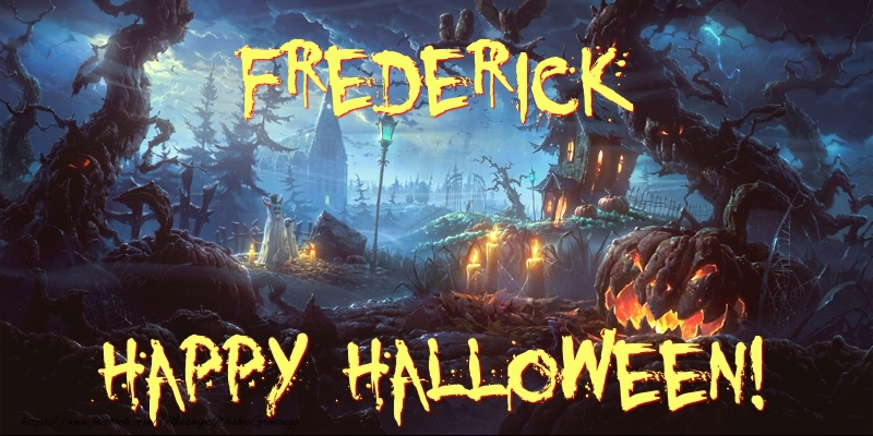 Greetings Cards for Halloween - Frederick Happy Halloween!