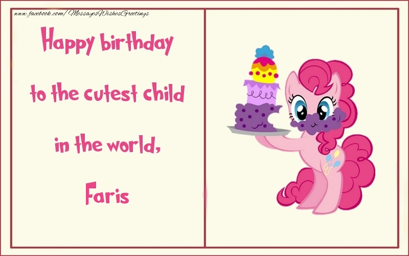 Greetings Cards for kids - Happy birthday to the cutest child in the world, Faris