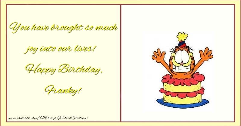 Greetings Cards for kids - You have brought so much joy into our lives! Happy Birthday, Franky