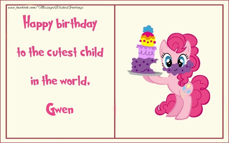 Greetings Cards for kids - Happy birthday to the cutest child in the world, Gwen