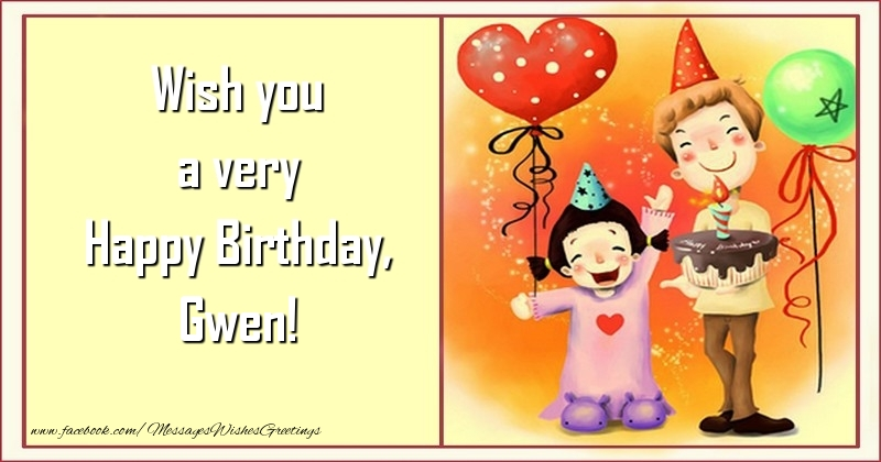 Greetings Cards for kids - Wish you a very Happy Birthday, Gwen