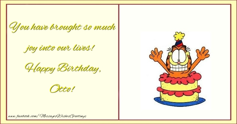Greetings Cards for kids - You have brought so much joy into our lives! Happy Birthday, Otto