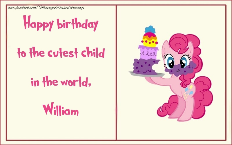 Greetings Cards for kids - Happy birthday to the cutest child in the world, William