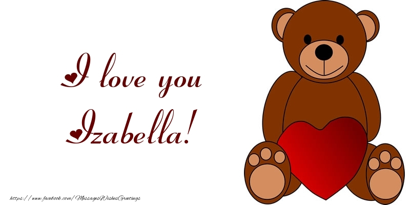 Greetings Cards for Love - I love you Izabella!