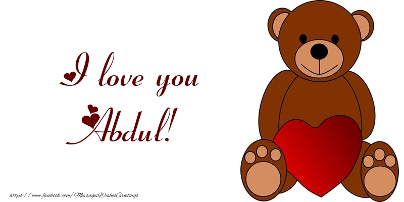 Greetings Cards for Love - I love you Abdul!