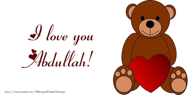 Greetings Cards for Love - I love you Abdullah!