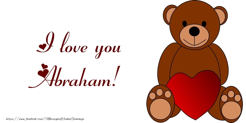 Greetings Cards for Love - I love you Abraham!