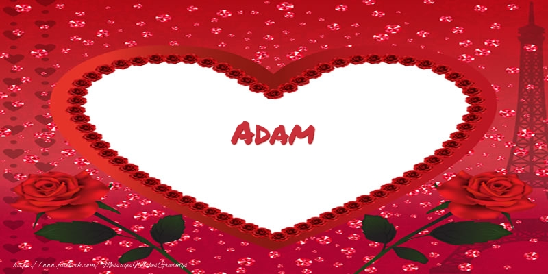 Greetings Cards for Love - Name in heart  Adam