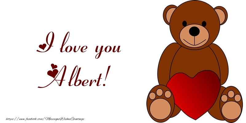 Greetings Cards for Love - I love you Albert!