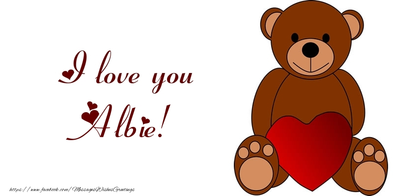 Greetings Cards for Love - I love you Albie!