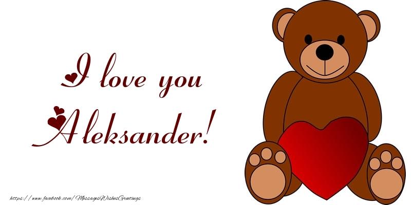 Greetings Cards for Love - I love you Aleksander!