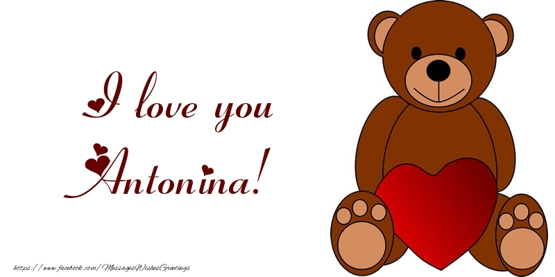 Greetings Cards for Love - I love you Antonina!