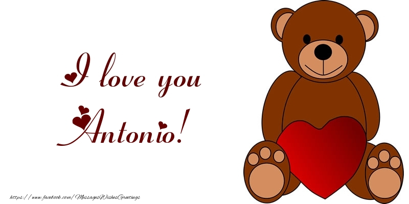 Greetings Cards for Love - I love you Antonio!