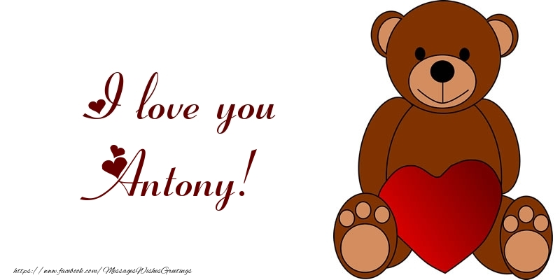 Greetings Cards for Love - I love you Antony!