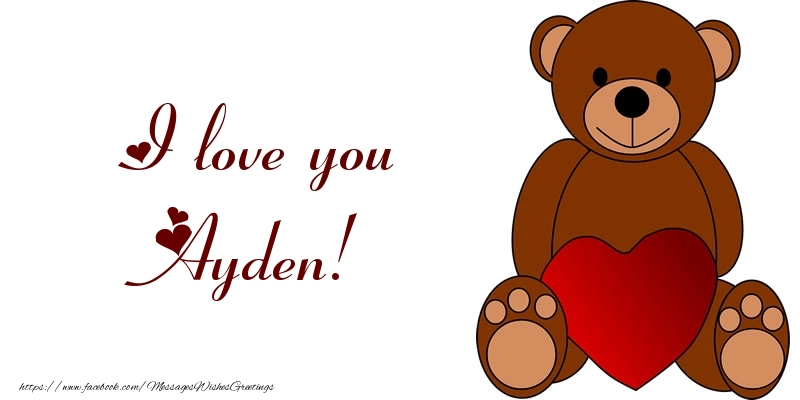 Greetings Cards for Love - I love you Ayden!