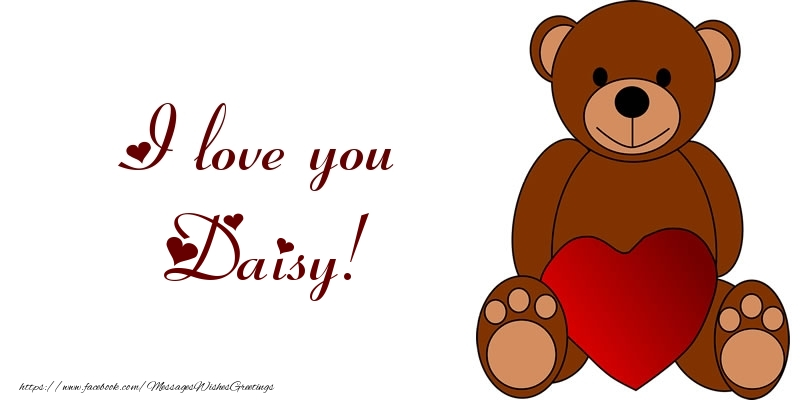 Greetings Cards for Love - I love you Daisy!