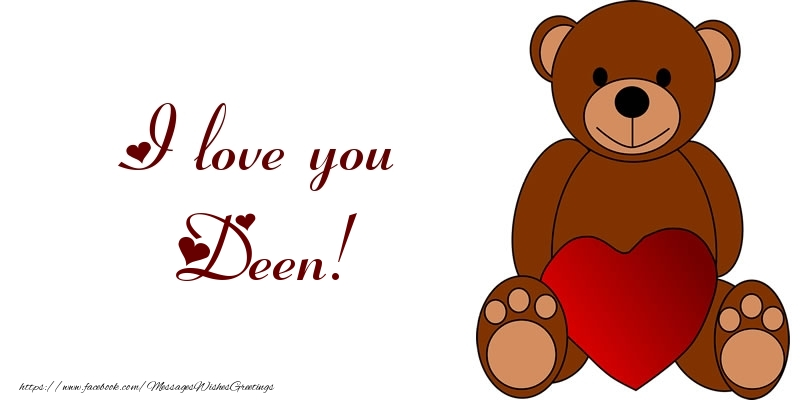 Greetings Cards for Love - I love you Deen!