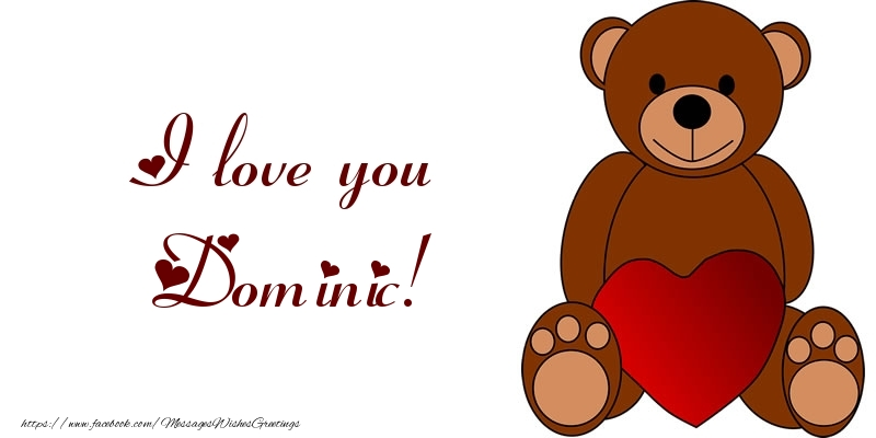 Greetings Cards for Love - I love you Dominic!