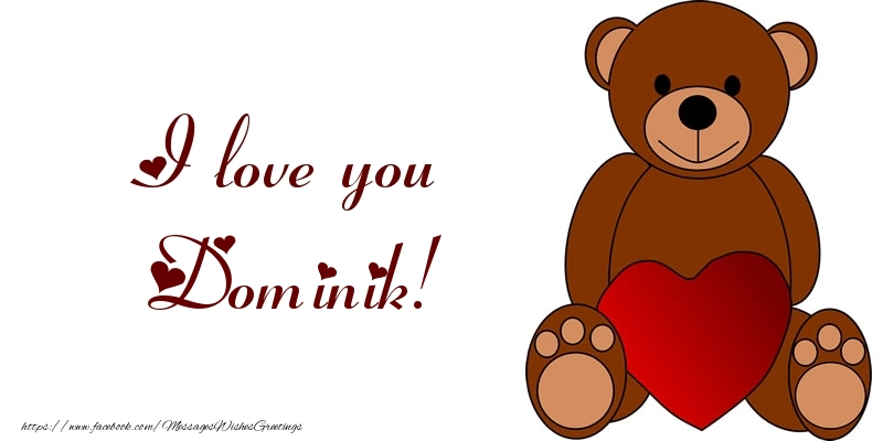 Greetings Cards for Love - I love you Dominik!