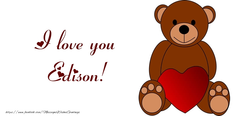 Greetings Cards for Love - I love you Edison!