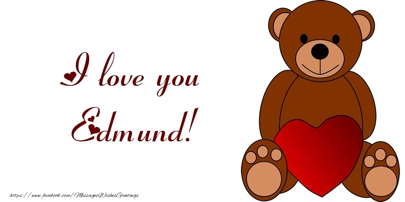 Greetings Cards for Love - I love you Edmund!