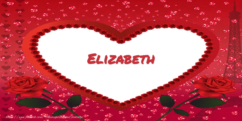 Greetings Cards for Love - Name in heart  Elizabeth