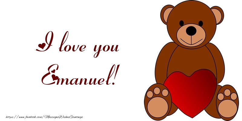 Greetings Cards for Love - I love you Emanuel!