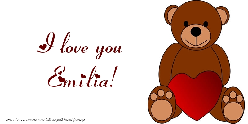 Greetings Cards for Love - I love you Emilia!