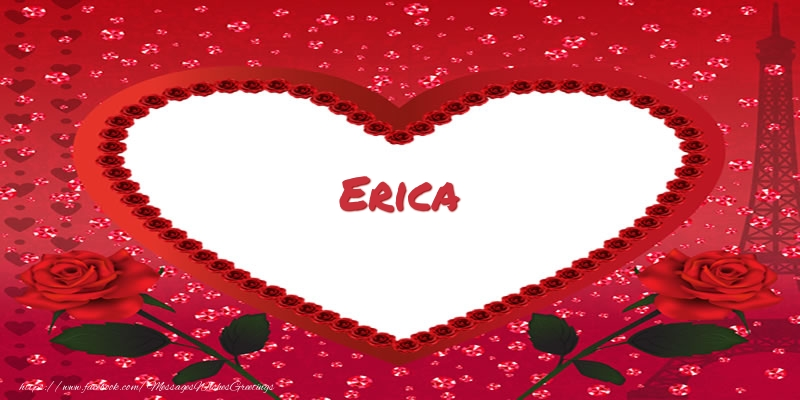 Greetings Cards for Love - Name in heart  Erica