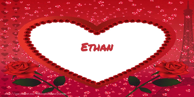Greetings Cards for Love - Name in heart  Ethan