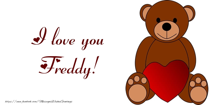 Greetings Cards for Love - I love you Freddy!