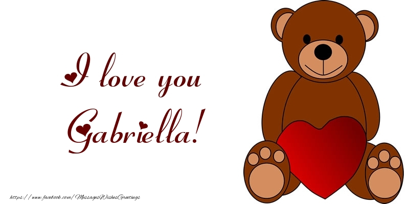 Greetings Cards for Love - I love you Gabriella!