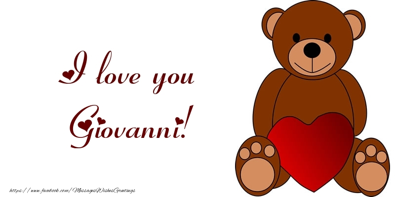 Greetings Cards for Love - I love you Giovanni!