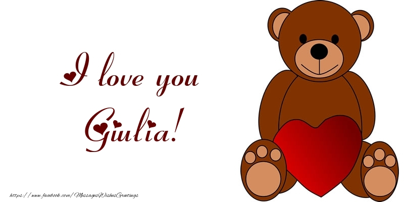 Greetings Cards for Love - I love you Giulia!