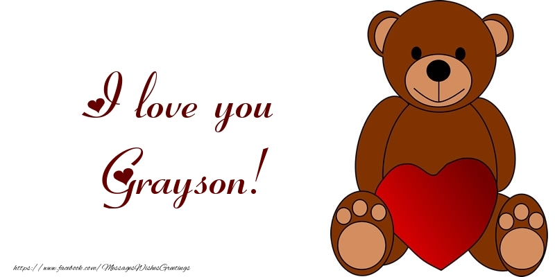 Greetings Cards for Love - I love you Grayson!