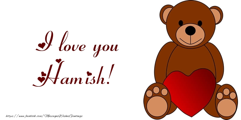Greetings Cards for Love - I love you Hamish!