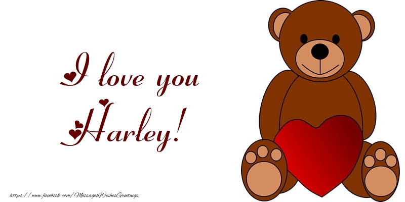Greetings Cards for Love - I love you Harley!