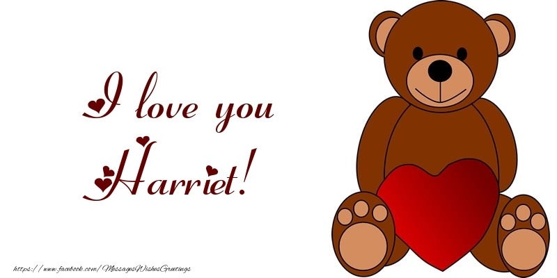 Greetings Cards for Love - I love you Harriet!