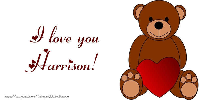 Greetings Cards for Love - I love you Harrison!